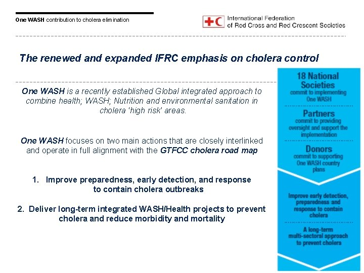 One WASH contribution to cholera elimination The renewed and expanded IFRC emphasis on cholera