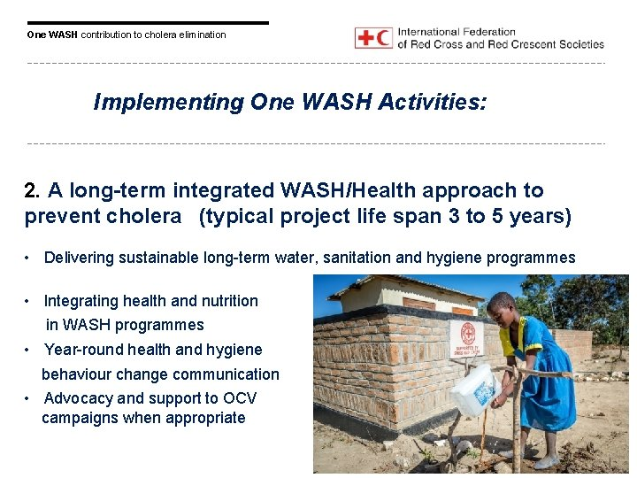One WASH contribution to cholera elimination Implementing One WASH Activities: 2. A long-term integrated
