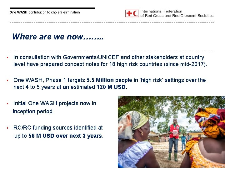 One WASH contribution to cholera elimination Where are we now……. . § In consultation