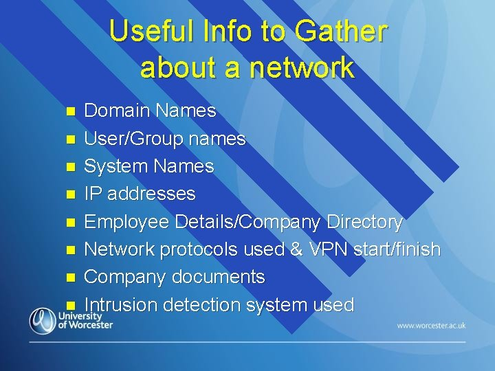 Useful Info to Gather about a network n n n n Domain Names User/Group