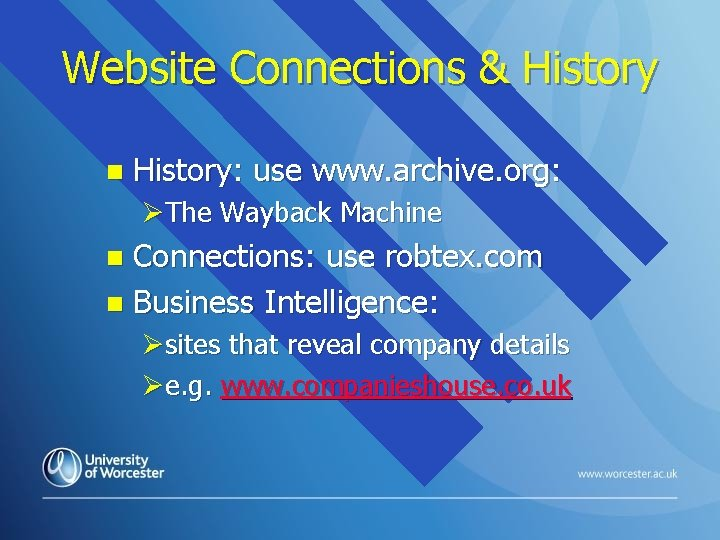 Website Connections & History n History: use www. archive. org: ØThe Wayback Machine Connections: