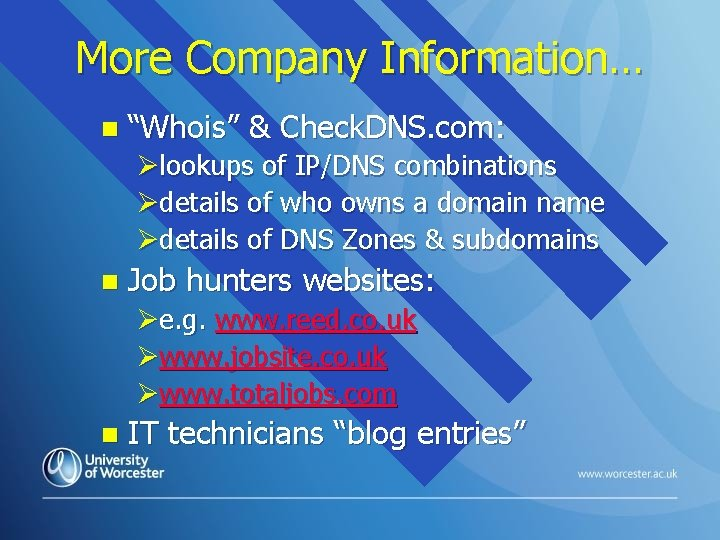 """More Company Information… n """"Whois"""" & Check. DNS. com: Ølookups of IP/DNS combinations Ødetails"""