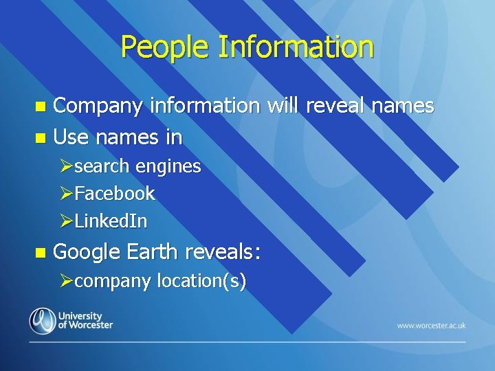 People Information Company information will reveal names n Use names in n Øsearch engines