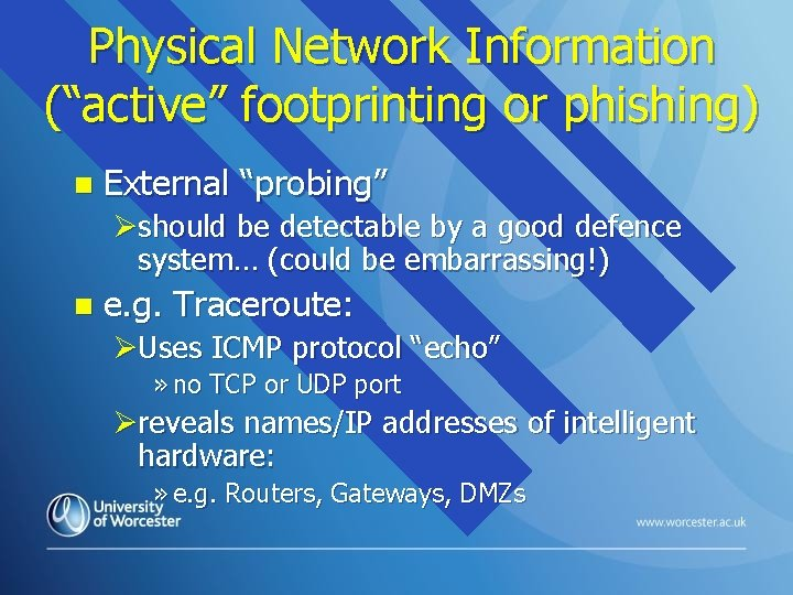 """Physical Network Information (""""active"""" footprinting or phishing) n External """"probing"""" Øshould be detectable by"""
