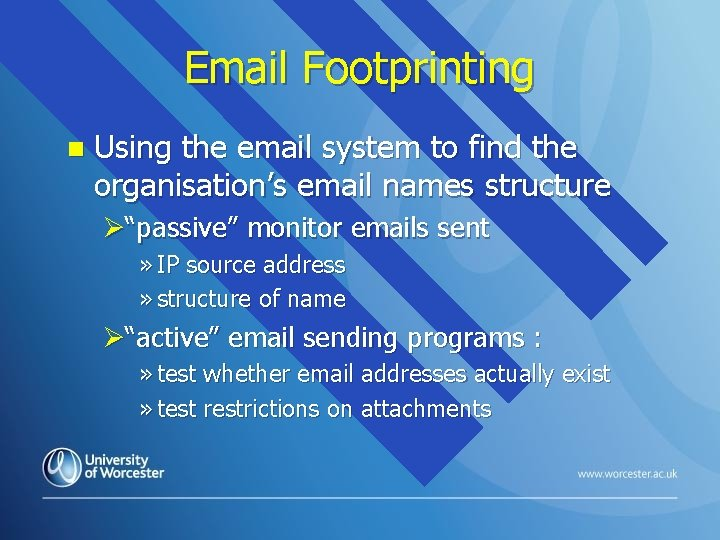 Email Footprinting n Using the email system to find the organisation's email names structure