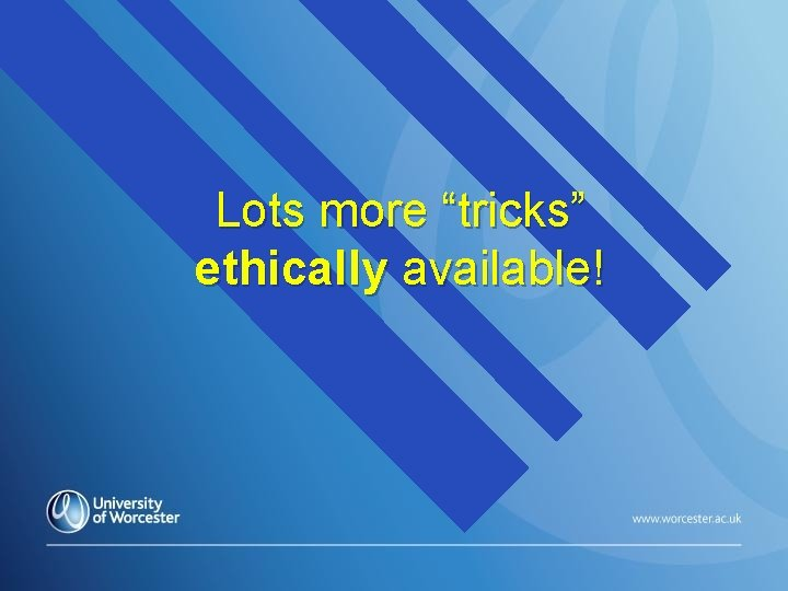 """Lots more """"tricks"""" ethically available!"""