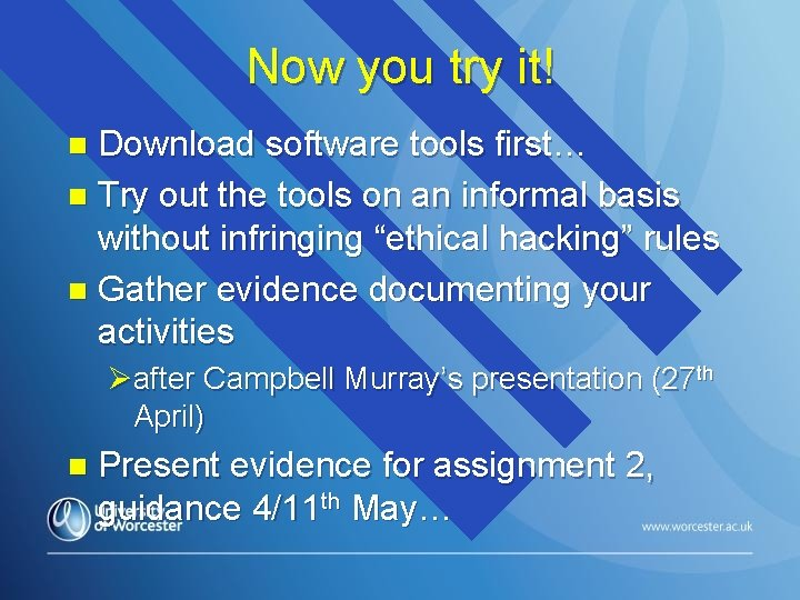 Now you try it! Download software tools first… n Try out the tools on