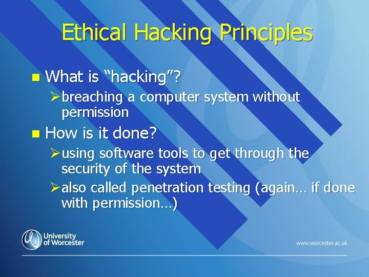 """Ethical Hacking Principles n What is """"hacking""""? Øbreaching a computer system without permission n"""