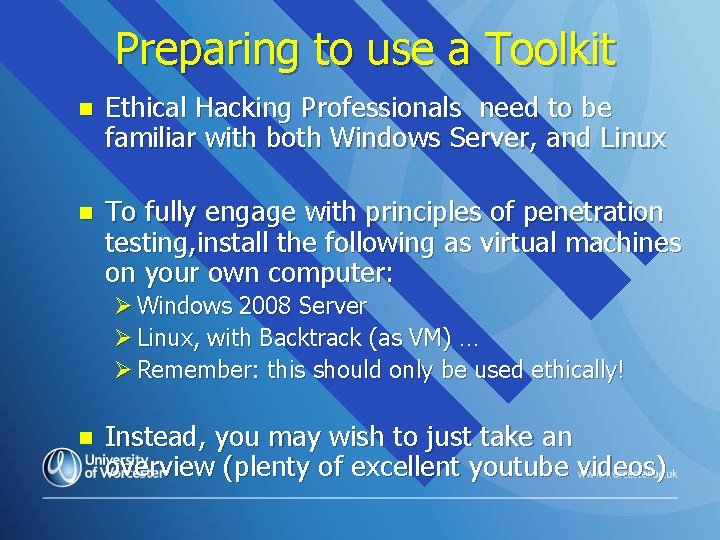 Preparing to use a Toolkit n Ethical Hacking Professionals need to be familiar with