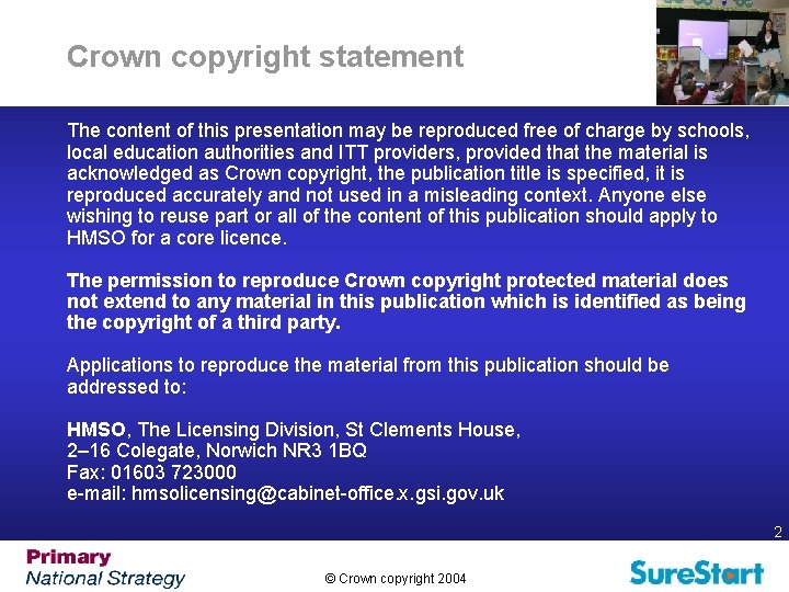 Crown copyright statement The content of this presentation may be reproduced free of charge