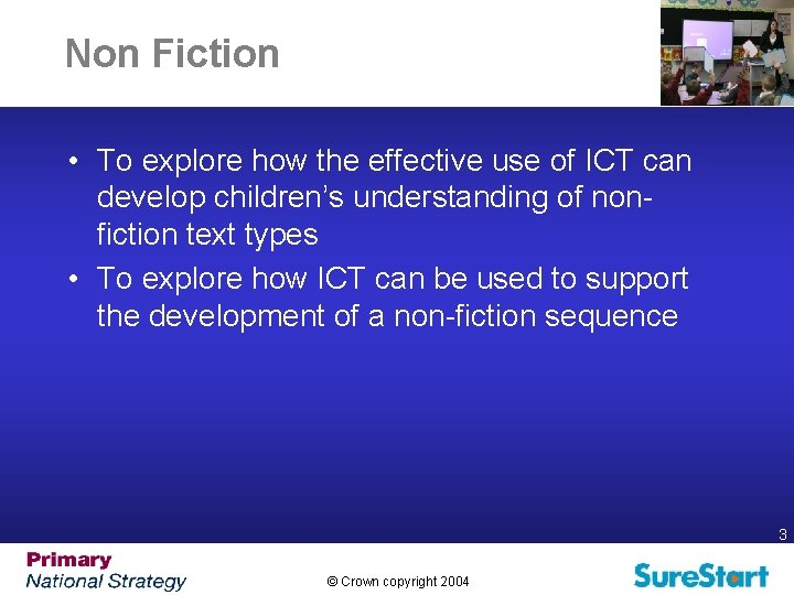 Non Fiction • To explore how the effective use of ICT can develop children's
