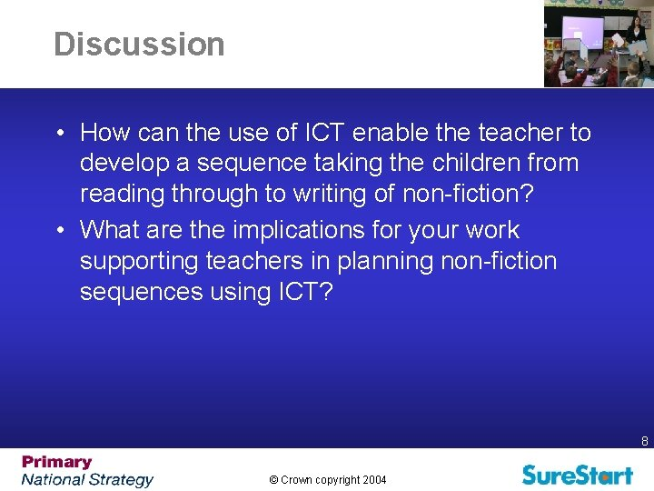 Discussion • How can the use of ICT enable the teacher to develop a