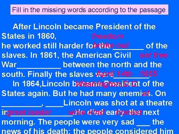 Fill in the missing words according to the passage After Lincoln became President of