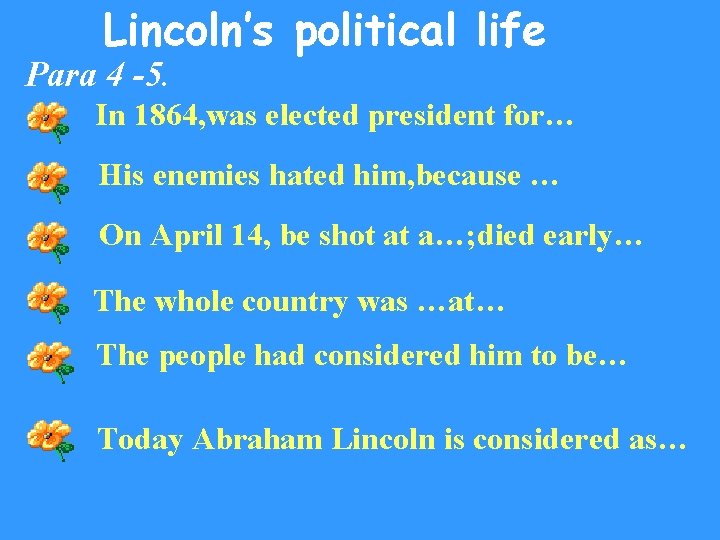 Lincoln's political life Para 4 -5. In 1864, was elected president for… His enemies