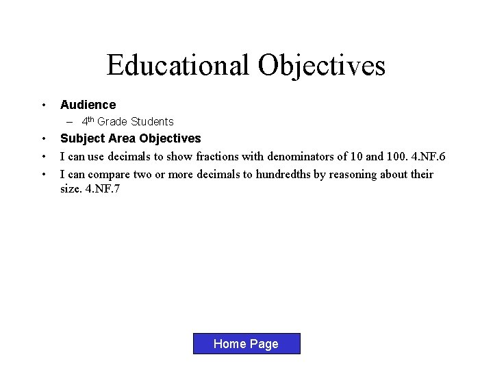 Educational Objectives • Audience – 4 th Grade Students • • • Subject Area