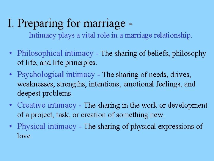 I. Preparing for marriage Intimacy plays a vital role in a marriage relationship. •