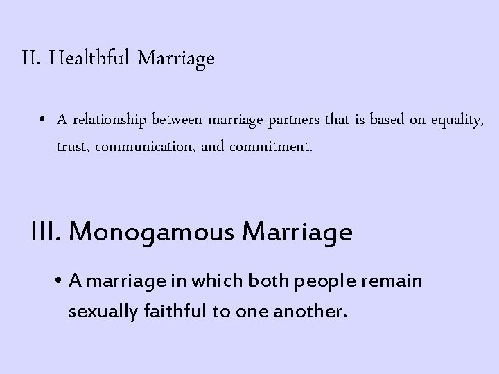 II. Healthful Marriage • A relationship between marriage partners that is based on equality,
