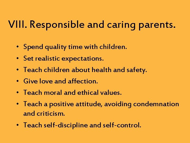 VIII. Responsible and caring parents. • • • Spend quality time with children. Set