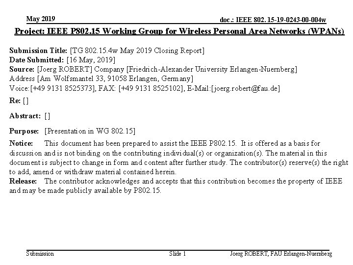 May 2019 doc. : IEEE 802. 15 -19 -0243 -00 -004 w Project: IEEE