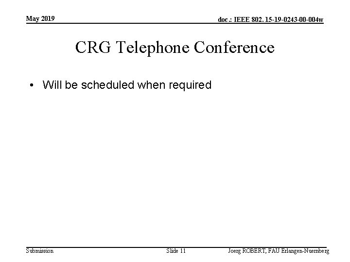 May 2019 doc. : IEEE 802. 15 -19 -0243 -00 -004 w CRG Telephone