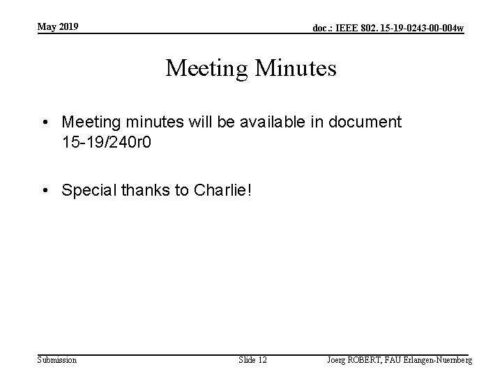 May 2019 doc. : IEEE 802. 15 -19 -0243 -00 -004 w Meeting Minutes