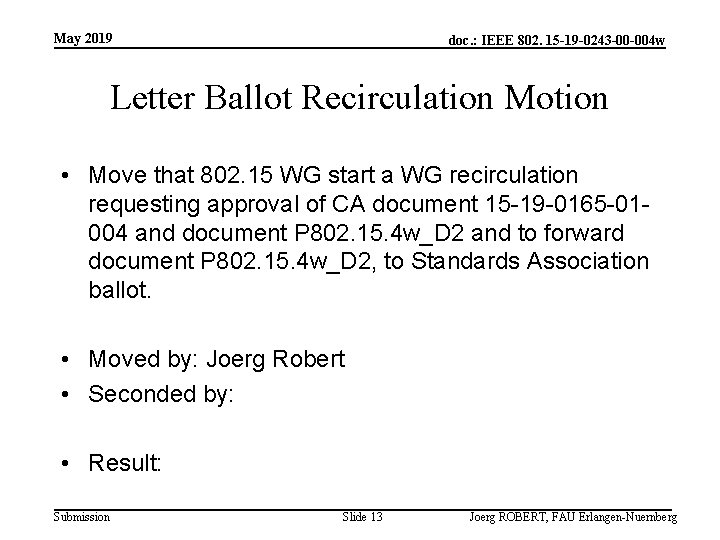 May 2019 doc. : IEEE 802. 15 -19 -0243 -00 -004 w Letter Ballot