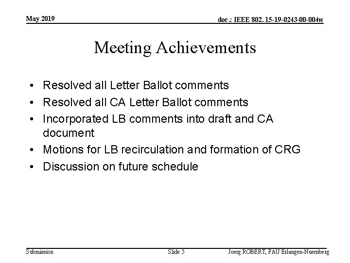 May 2019 doc. : IEEE 802. 15 -19 -0243 -00 -004 w Meeting Achievements