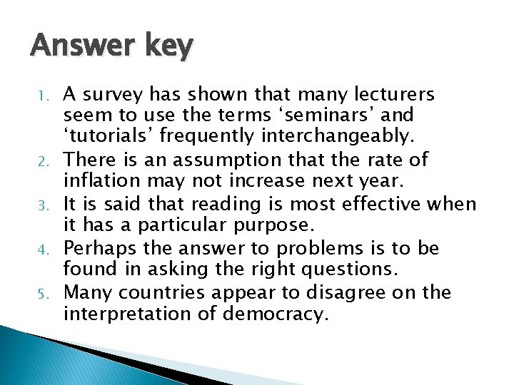 Answer key 1. 2. 3. 4. 5. A survey has shown that many lecturers