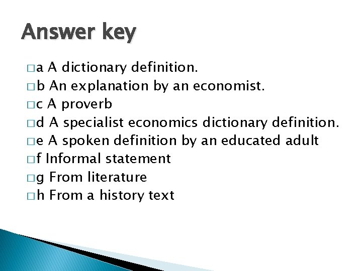 Answer key �a A dictionary definition. � b An explanation by an economist. �