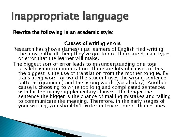 Inappropriate language Rewrite the following in an academic style: Causes of writing errors Research