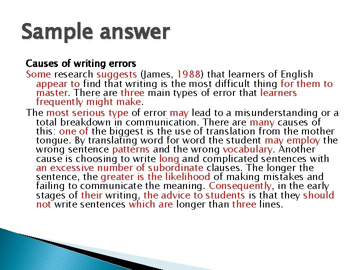 Sample answer Causes of writing errors Some research suggests (James, 1988) that learners of
