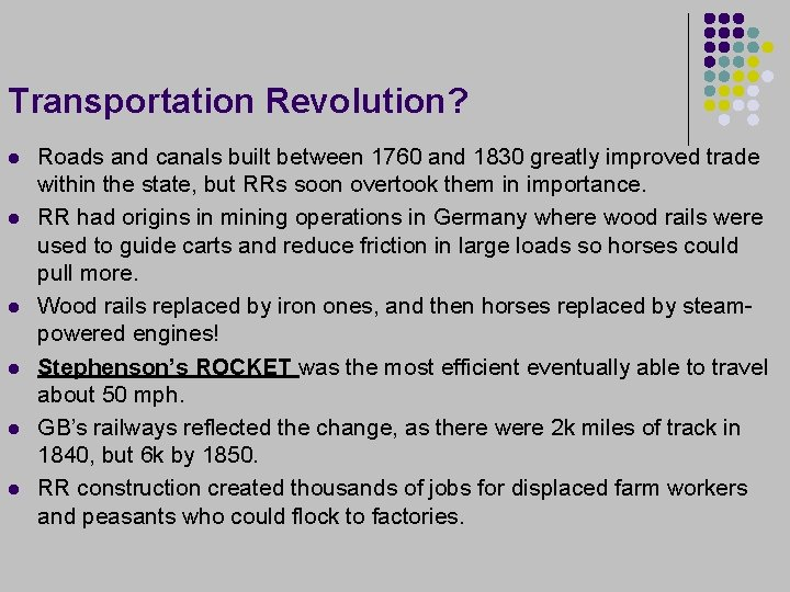 Transportation Revolution? l l l Roads and canals built between 1760 and 1830 greatly
