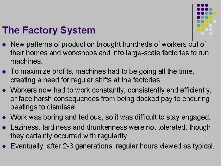 The Factory System l l l New patterns of production brought hundreds of workers