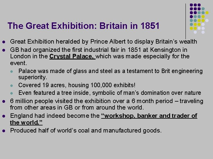 The Great Exhibition: Britain in 1851 l l l Great Exhibition heralded by Prince
