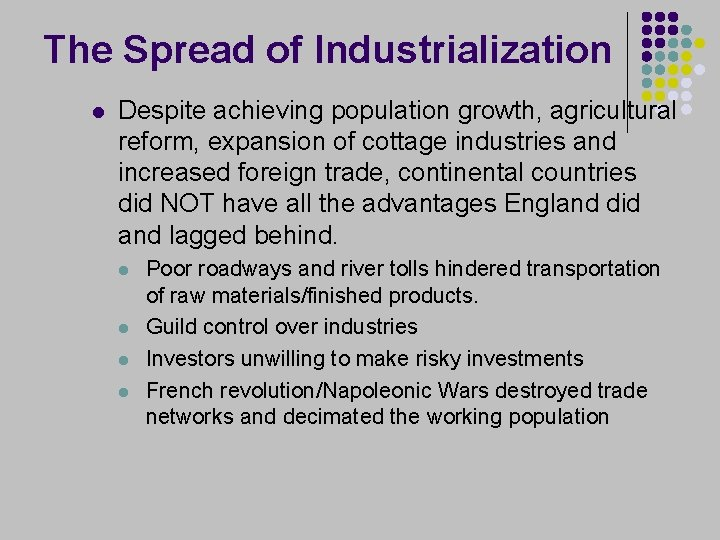 The Spread of Industrialization l Despite achieving population growth, agricultural reform, expansion of cottage
