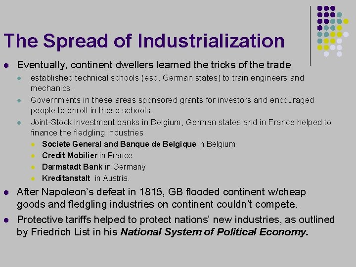 The Spread of Industrialization l Eventually, continent dwellers learned the tricks of the trade