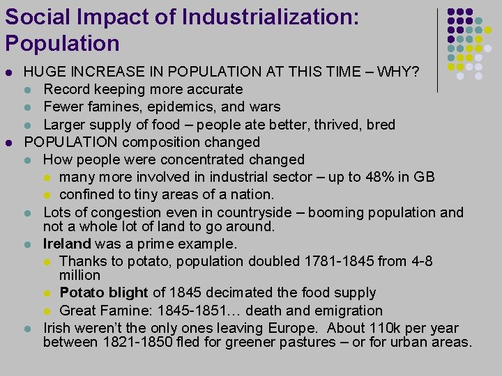 Social Impact of Industrialization: Population l l HUGE INCREASE IN POPULATION AT THIS TIME