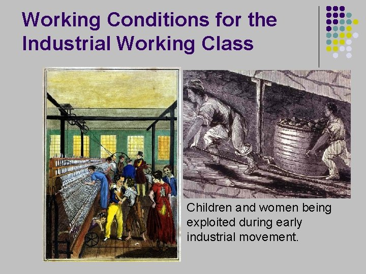 Working Conditions for the Industrial Working Class Children and women being exploited during early