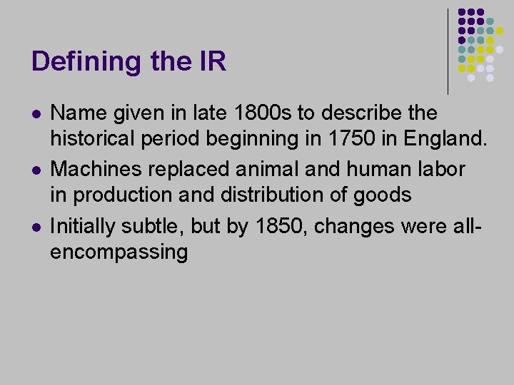 Defining the IR l l l Name given in late 1800 s to describe