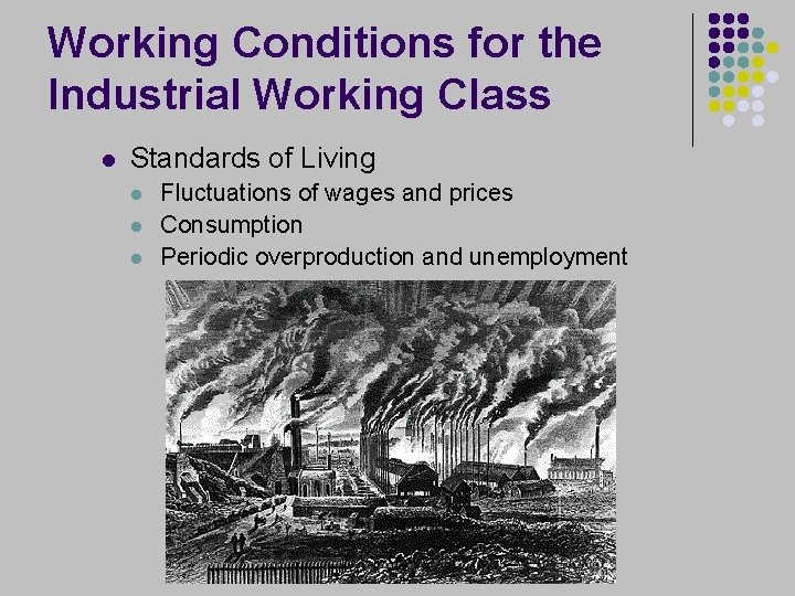 Working Conditions for the Industrial Working Class l Standards of Living l l l