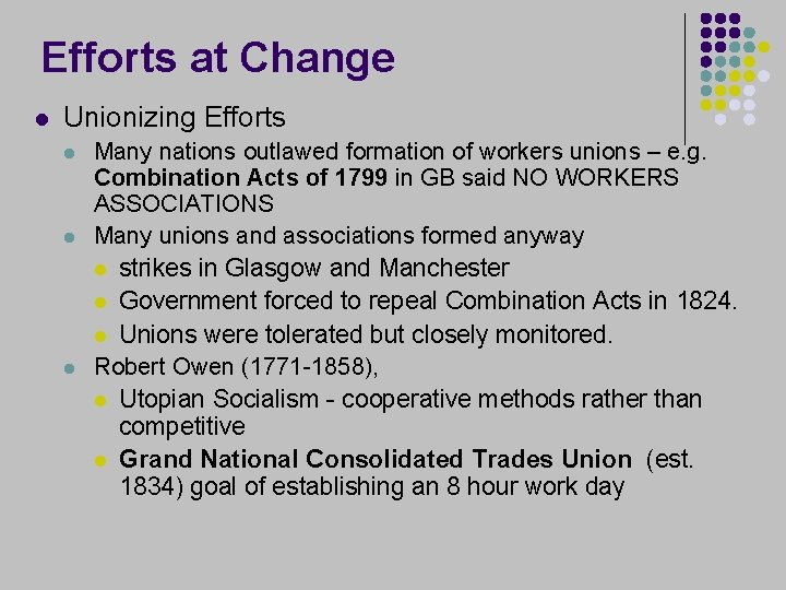 Efforts at Change l Unionizing Efforts l l l Many nations outlawed formation of