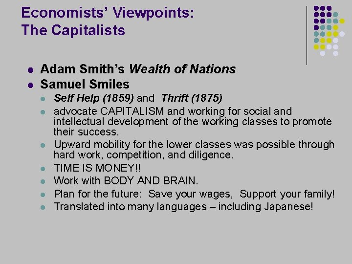 Economists' Viewpoints: The Capitalists l l Adam Smith's Wealth of Nations Samuel Smiles l