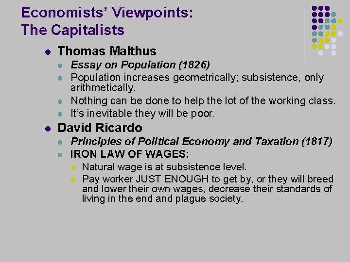 Economists' Viewpoints: The Capitalists l Thomas Malthus l l l Essay on Population (1826)