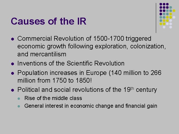 Causes of the IR l l Commercial Revolution of 1500 -1700 triggered economic growth