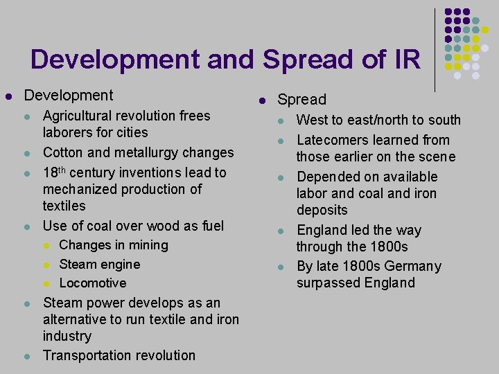 Development and Spread of IR l Development l l Agricultural revolution frees laborers for