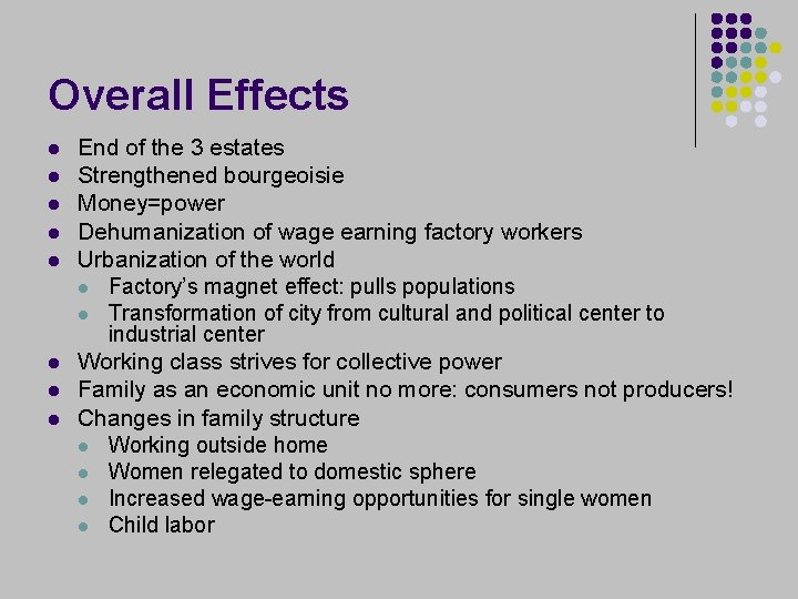 Overall Effects l l l l End of the 3 estates Strengthened bourgeoisie Money=power