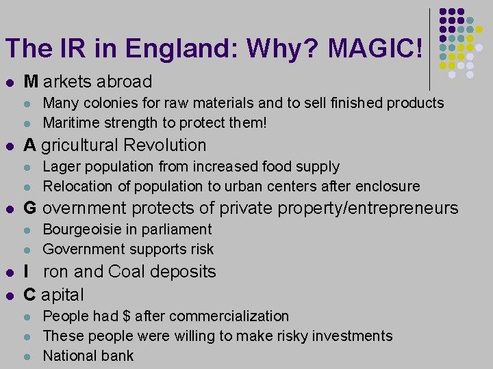 The IR in England: Why? MAGIC! l M arkets abroad l l l A