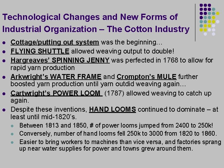 Technological Changes and New Forms of Industrial Organization – The Cotton Industry l l