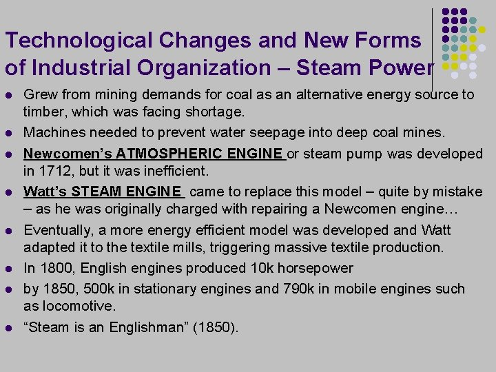 Technological Changes and New Forms of Industrial Organization – Steam Power l l l