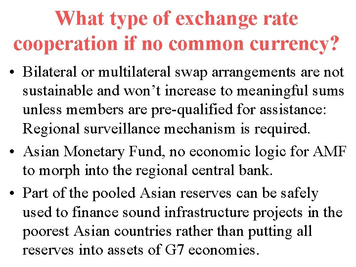 What type of exchange rate cooperation if no common currency? • Bilateral or multilateral